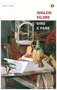 Vino e pane - Ignazio Silone | Libro | Itacalibri