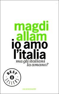 Io amo l'Italia, ma gli italiani la amano? Ed. economica - Magdi Cristiano Allam | Libro | Itacalibri