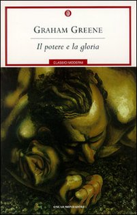 Il potere e la gloria - Graham Greene | Libro | Itacalibri