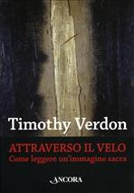 Attraverso il velo: Come leggere un'immagine sacra. Timothy Verdon | Libro | Itacalibri