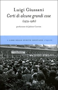 Certi di alcune grandi cose: (1979-1981). Luigi Giussani | Libro | Itacalibri