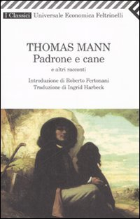 Padrone e cane e altri racconti - Thomas Mann | Libro | Itacalibri