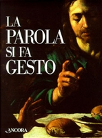 La parola si fa gesto: I gesti di Gesù interpretati da Giotto, Beato Angelico e Caravaggio. Giuseppe Sala | Libro | Itacalibri