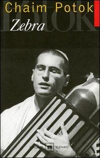 Zebra: e altri racconti. Chaim Potok | Libro | Itacalibri