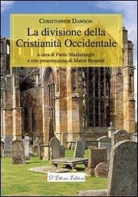 La divisione della Cristianità Occidentale - Christopher Dawson | Libro | Itacalibri