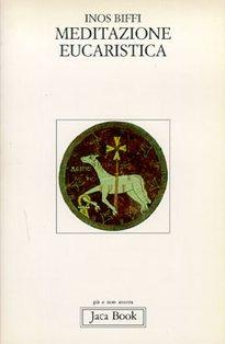 Meditazione eucaristica - Inos Biffi | Libro | Itacalibri