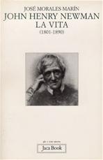 John Henry Newman. La vita (1801-1890) - José Morales Marìn | Libro | Itacalibri