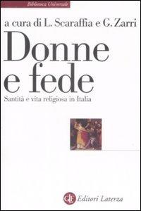 Donne e fede: Santità e vita religiosa in Italia. Lucetta Scaraffia, Gabriella Zarri | Libro | Itacalibri