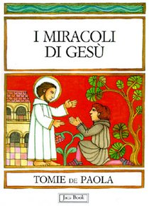 I miracoli di Gesù - Tomie De Paola | Libro | Itacalibri