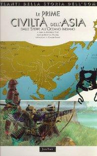 Le prime civiltà dell'Asia: Dalle Steppe all'Oceano Indiano. AA.VV. | Libro | Itacalibri