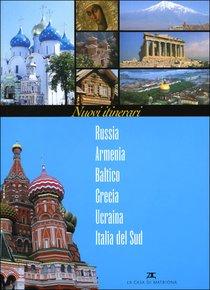 Nuovi itinerari: Russia - Armenia - Baltico - Grecia - Ucraina - Italia del sud. AA.VV. | Libro | Itacalibri