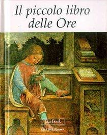 Il piccolo libro delle ore - AA.VV. | Libro | Itacalibri