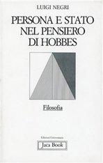 Persona e stato nel pensiero di Hobbes - Luigi Negri | Libro | Itacalibri