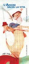 L'amore salva la vita - Svjetlan Junakovic | Libro | Itacalibri
