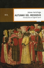 Autunno del Medioevo - Johan Huizinga | Libro | Itacalibri