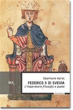 Federico II di Svevia: L'imperatore filosofo e poeta. Eberhard Horst | Libro | Itacalibri