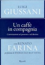 Un caffè in compagnia: Conversazioni sul presente e sul destino <BR>con Renato Farina. Renato Farina, Luigi Giussani | Libro | Itacalibri
