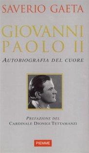 Giovanni Paolo II: Autobiografia del cuore. Saverio Gaeta | Libro | Itacalibri