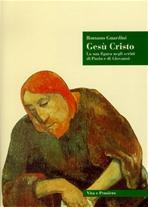 Gesù Cristo: La sua figura negli scritti di Paolo e di Giovanni. Romano Guardini | Libro | Itacalibri