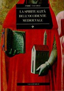 La spiritualità dell'Occidente medievale - André Vauchez   Libro   Itacalibri
