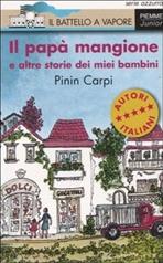 Il papà mangione: e altre storie dei miei bambini. Pinin Carpi | Libro | Itacalibri