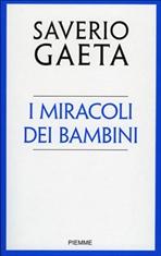 I miracoli dei bambini - Saverio Gaeta | Libro | Itacalibri