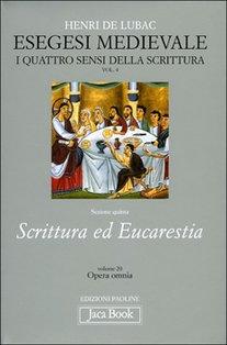 Opera Omnia. Vol. 4: Esegesi medievale: I quattro sensi della scrittura (parte seconda, volume secondo). Henri De Lubac | Libro | Itacalibri