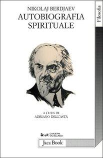 Autobiografia spirituale - Nikolaj Berdjaev | Libro | Itacalibri