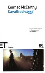 Cavalli selvaggi - Cormac McCarthy   Libro   Itacalibri