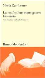 La confessione come genere letterario - María Zambrano | Libro | Itacalibri