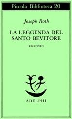 La leggenda del santo bevitore: Racconto. Joseph Roth | Libro | Itacalibri