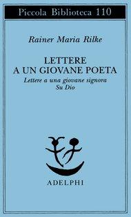 Lettere a un giovane poeta: Lettere a una giovane signora - Su Dio. Rainer Maria Rilke | Libro | Itacalibri