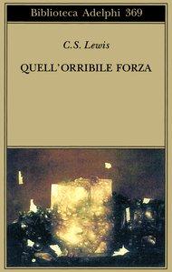 Quell'orribile forza: Una favola moderna per adulti. Clive Staples Lewis | Libro | Itacalibri