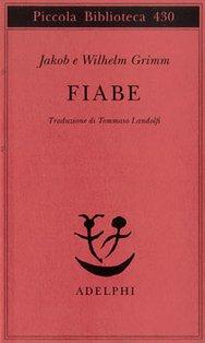 Fiabe - Jakob e Wilhelm Grimm | Libro | Itacalibri