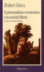 Il personalismo economico e la società libera - Robert Sirico | Libro | Itacalibri