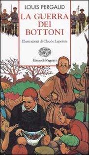 La guerra dei bottoni - Louis Pergaud | Libro | Itacalibri