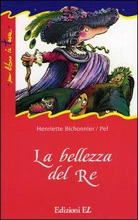 La bellezza del re - Henriette Bichonnier | Libro | Itacalibri