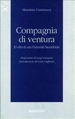 Compagnia di ventura: Il volto di una Fraternità Sacerdotale. Massimo Camisasca | Libro | Itacalibri