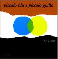 Piccolo blu e piccolo giallo - Leo Lionni | Libro | Itacalibri