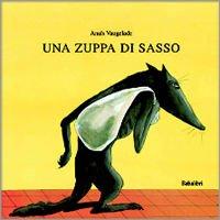 Una zuppa di sasso - Anais Vaugelade | Libro | Itacalibri