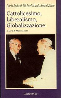 Cattolicesimo, Liberalismo, Globalizzazione - Robert Sirico, Dario Antiseri, Michael Novak | Libro | Itacalibri