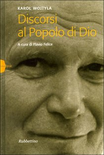 Discorsi al popolo di Dio - Karol Wojtyla | Libro | Itacalibri