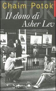 Il dono di Asher Lev - Chaim Potok | Libro | Itacalibri