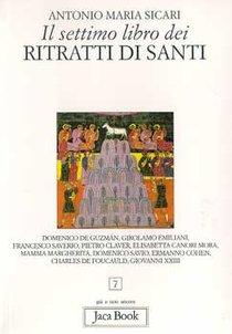 Il settimo libro dei ritratti di santi - Antonio Maria Sicari | Libro | Itacalibri