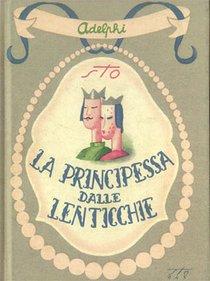 La principessa dalle lenticchie e altri racconti - Sergio Tofano (Sto) | Libro | Itacalibri