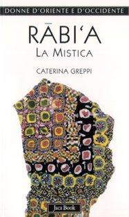 Rabi'a: La mistica. Caterina Greppi | Libro | Itacalibri
