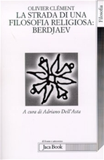 La strada di una filosofia religiosa: Berdjaev - Olivier Clément | Libro | Itacalibri