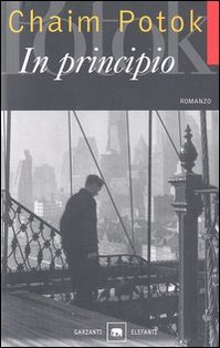 In principio: <i>romanzo</i>. Chaim Potok | Libro | Itacalibri