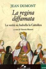 La regina diffamata: La verità su Isabella la Cattolica. Jean Dumont | Libro | Itacalibri