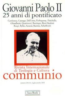 Giovanni Paolo II. 25 anni di pontificato - Communio n. 190-191/2003: Rivista Internazionale di Teologia e Cultura<br>fondata da Hans Urs von Balthasar. AA.VV. | Libro | Itacalibri
